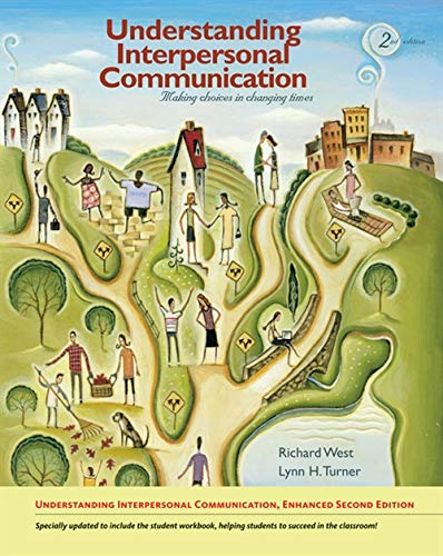 9780495908753: Understanding Interpersonal Communication: Making Choices in Changing Times, Enhanced Edition