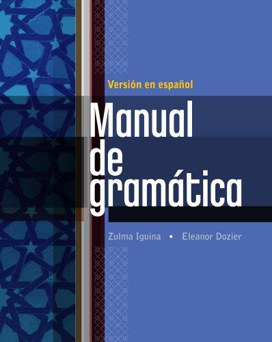 Manual de gramatica: En espanol (Basic Spanish: Zulma Iguina, Eleanor