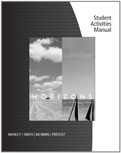 Student Activities Manual for Manley/Smith/McMinn/Prevost's Horizons (0495912530) by Manley, Joan H.; Smith, Stuart; McMinn, John T.; Prevost, Marc A.