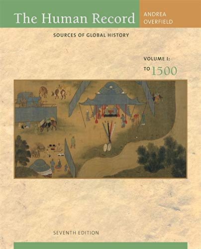 The Human Record: Sources of Global History,: Alfred J. Andrea,