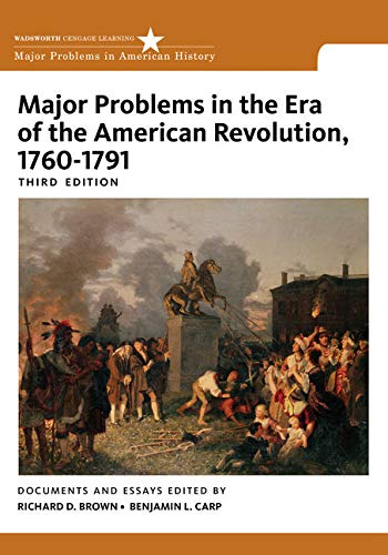 9780495913320: Major Problems in the Era of the American Revolution, 1760-1791 (Major Problems in American History Series)