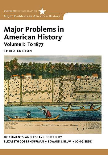 Major Problems in American History, Volume I: Elizabeth Cobbs-Hoffman; Edward J. Blum; Jon Gjerde