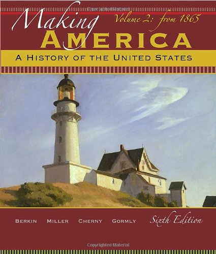 9780495915249: Making America: A History of the United States, Volume 2: From 1865