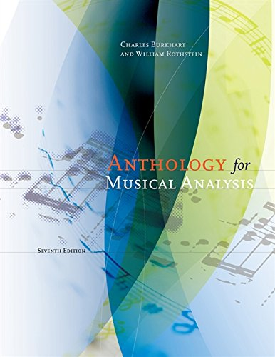 Anthology for Musical Analysis: Burkhart, Charles; Rothstein, William
