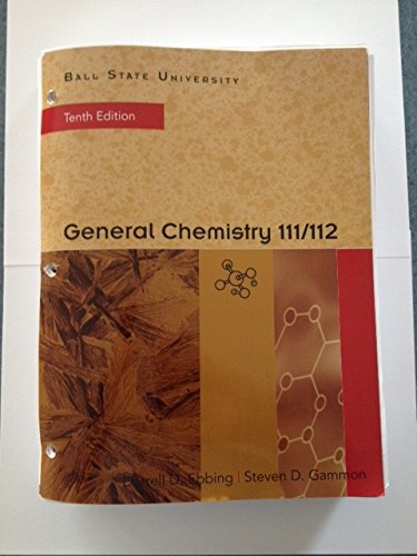 9780495974857: General Chemistry 111/112, 10th edition, Ball State University