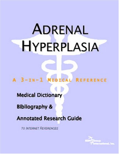 9780497000295: Adrenal Hyperplasia - A Medical Dictionary, Bibliography, and Annotated Research Guide to Internet References