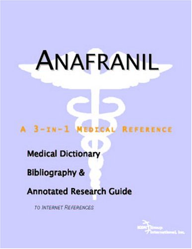 9780497000592: Anafranil - A Medical Dictionary, Bibliography, and Annotated Research Guide to Internet References