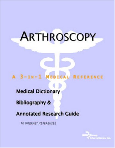 9780497000943: Arthroscopy - A Medical Dictionary, Bibliography, and Annotated Research Guide to Internet References