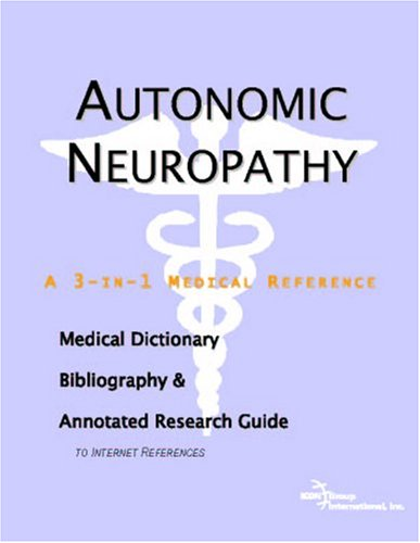 9780497001131: Autonomic Neuropathy - A Medical Dictionary, Bibliography, and Annotated Research Guide to Internet References
