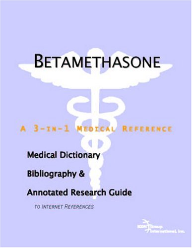9780497001353: Betamethasone: A Medical Dictionary, Bibliography, And Annotated Research Guide To Internet References