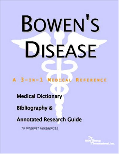9780497001711: Bowen's Disease - A Medical Dictionary, Bibliography, and Annotated Research Guide to Internet References