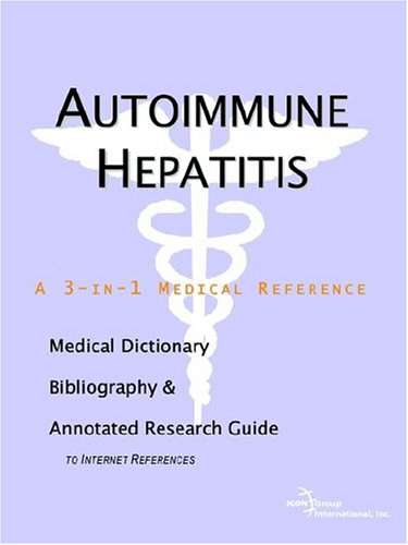 9780497001803: Autoimmune Hepatitis - A Medical Dictionary, Bibliography, and Annotated Research Guide to Internet References