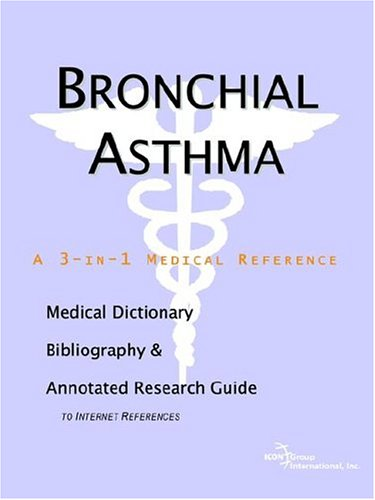 9780497001810: Bronchial Asthma - A Medical Dictionary, Bibliography, and Annotated Research Guide to Internet References