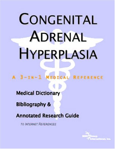 9780497002930: Congenital Adrenal Hyperplasia - A Medical Dictionary, Bibliography, and Annotated Research Guide to Internet References
