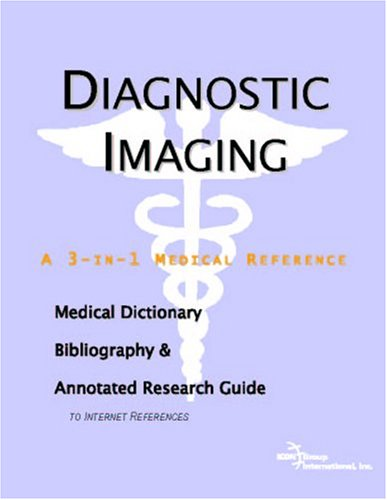 9780497003562: Diagnostic Imaging: A Medical Dictionary, Bibliography, And Annotated Research Guide To Internet References