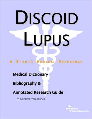 9780497003715: Discoid Lupus - A Medical Dictionary, Bibliography, and Annotated Research Guide to Internet References