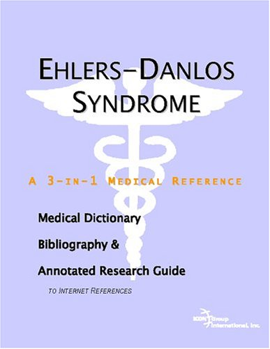 9780497003944: Ehlers-Danlos Syndrome - A Medical Dictionary, Bibliography, and Annotated Research Guide to Internet References