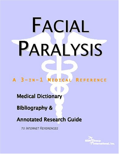 9780497004293: Facial Paralysis - A Medical Dictionary, Bibliography, and Annotated Research Guide to Internet References