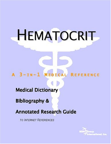 9780497005238: Hematocrit - A Medical Dictionary, Bibliography, and Annotated Research Guide to Internet References