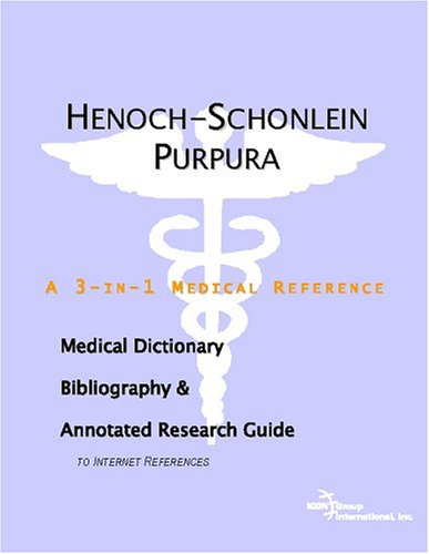9780497005313: Henoch-Schonlein Purpura - A Medical Dictionary, Bibliography, and Annotated Research Guide to Internet References