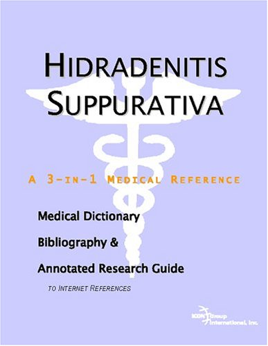 9780497005405: Hidradenitis Suppurativa - A Medical Dictionary, Bibliography, and Annotated Research Guide to Internet References