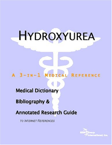 9780497005634: Hydroxyurea: A Medical Dictionary, Bibliography, And Annotated Research Guide To Internet References