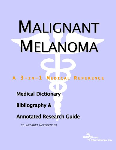 9780497007010: Malignant Melanoma - A Medical Dictionary, Bibliography, and Annotated Research Guide to Internet References