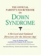 The Official Parent's Sourcebook on Down Syndrome: A Revised and Updated Directory for the ...
