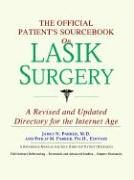 The Official Patient's Sourcebook on Lasik Surgery: A Revised and Updated Directory for the Internet Age (0497009927) by Icon Health Publications