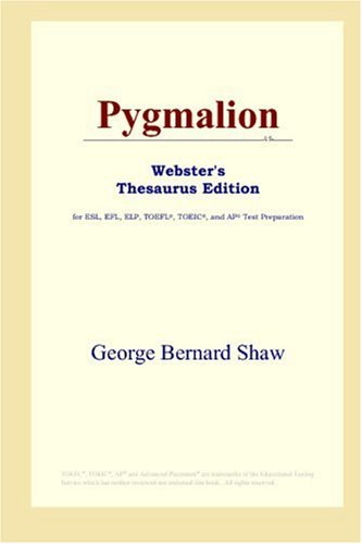 9780497010010: Pygmalion (Webster's Thesaurus Edition)
