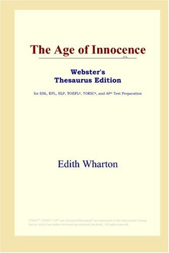 9780497010386: The Age of Innocence (Webster's Thesaurus Edition)
