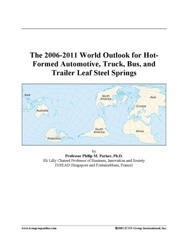 9780497076399: The 2006-2011 World Outlook for Hot-Formed Automotive, Truck, Bus, and Trailer Leaf Steel Springs