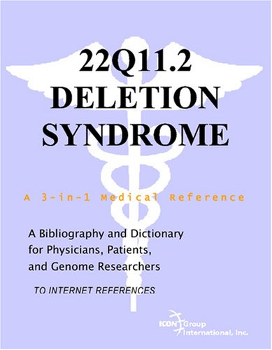 9780497112028: 22q11.2 Deletion Syndrome - A Bibliography and Dictionary for Physicians, Patients, and Genome Researchers