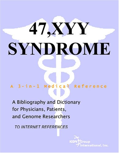 9780497112035: 47,XYY Syndrome - A Bibliography and Dictionary for Physicians, Patients, and Genome Researchers
