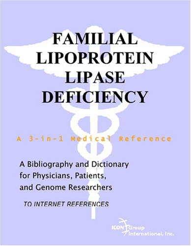 9780497112110: Familial Lipoprotein Lipase Deficiency - A Bibliography and Dictionary for Physicians, Patients, and Genome Researchers