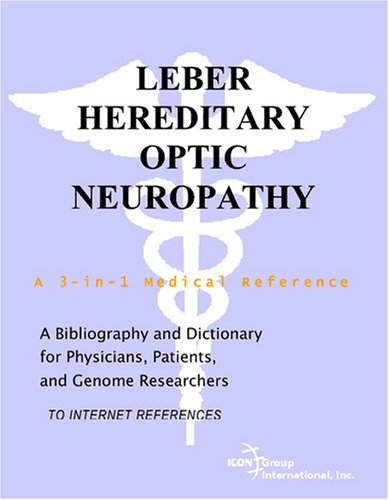 9780497112493: Leber Hereditary Optic Neuropathy - A Bibliography and Dictionary for Physicians, Patients, and Genome Researchers