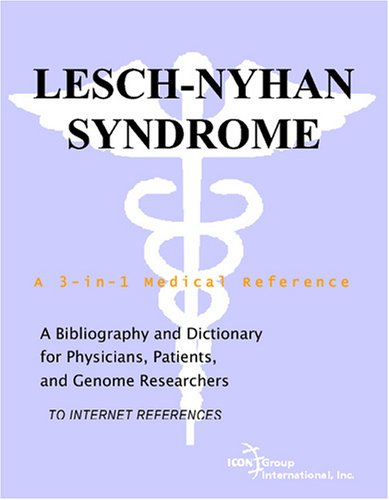 9780497112509: Lesch-Nyhan Syndrome - A Bibliography and Dictionary for Physicians, Patients, and Genome Researchers