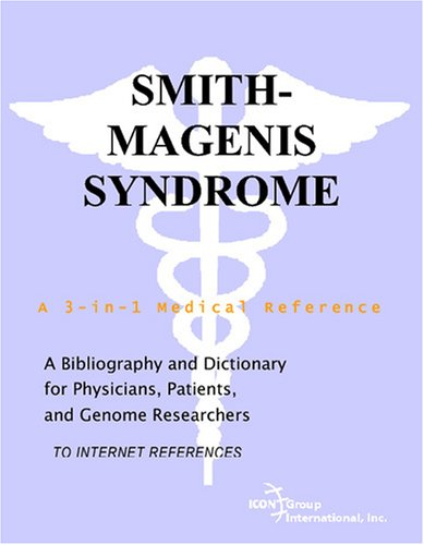9780497112943: Smith-Magenis Syndrome - A Bibliography and Dictionary for Physicians, Patients, and Genome Researchers