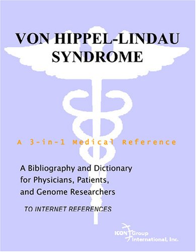 9780497113070: Von Hippel-Lindau Syndrome - A Bibliography and Dictionary for Physicians, Patients, and Genome Researchers