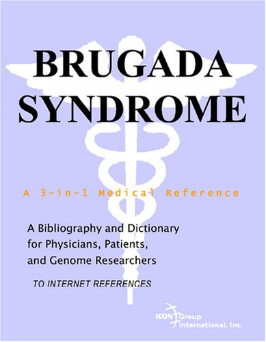 9780497113421: Brugada Syndrome - A Bibliography and Dictionary for Physicians, Patients, and Genome Researchers