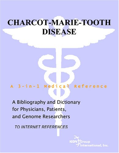 9780497113506: Charcot-Marie-Tooth Disease - A Bibliography and Dictionary for Physicians, Patients, and Genome Researchers
