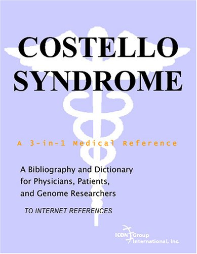 9780497113582: Costello Syndrome - A Bibliography and Dictionary for Physicians, Patients, and Genome Researchers