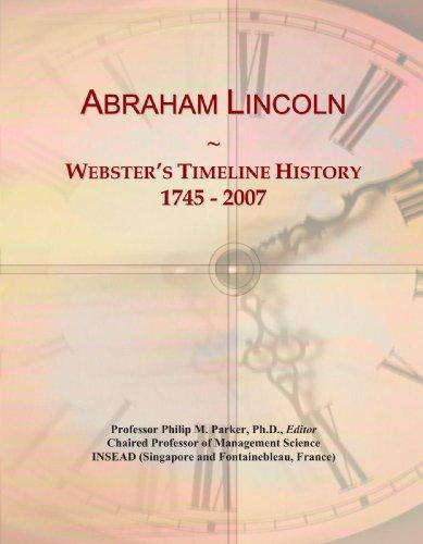9780497113940: Abraham Lincoln: Webster's Timeline History, 1745 - 2007