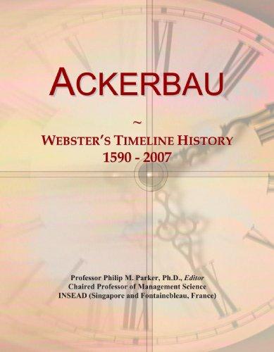 9780497114886: Ackerbau: Webster's Timeline History, 1590 - 2007