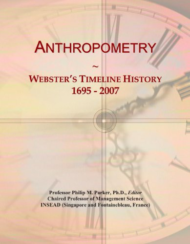 9780497124083: Anthropometry: Webster's Timeline History, 1695 - 2007