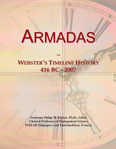 9780497125912: Armadas: Webster's Timeline History, 416 BC - 2007