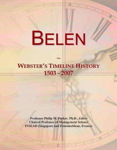 9780497126889: Belen: Webster's Timeline History, 1503 - 2007