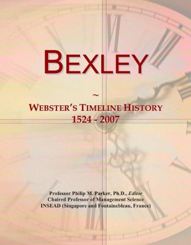 9780497128807: Bexley: Webster's Timeline History, 1524 - 2007