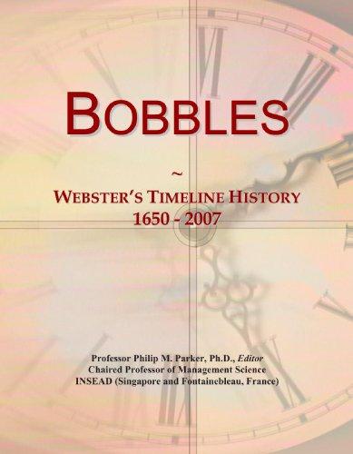 9780497130176: Bobbles: Webster's Timeline History, 1650 - 2007