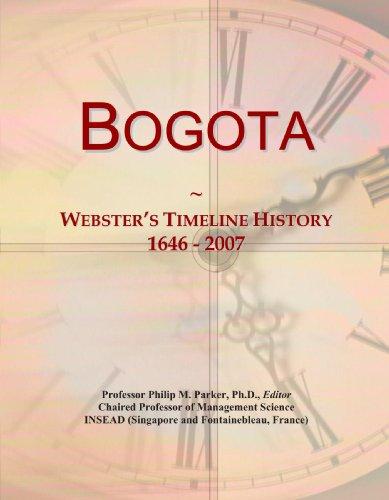 9780497130305: Bogota: Webster's Timeline History, 1646-2007
